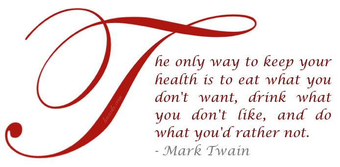 Mark Twain Health Proverb