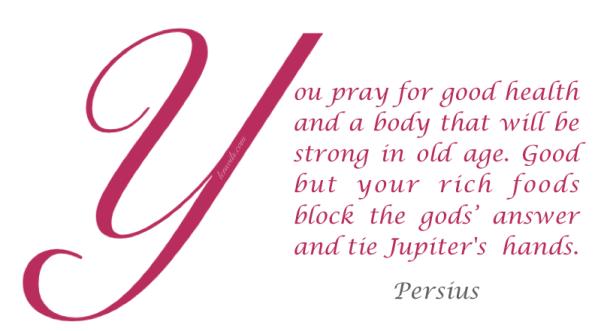 Health Proverb Persius