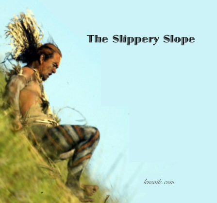 The -Slippery Slope