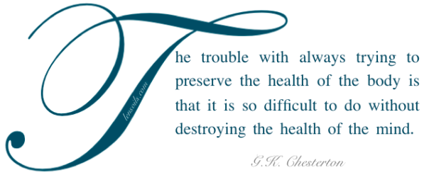 Health Proverb G.K. Chesterton.png