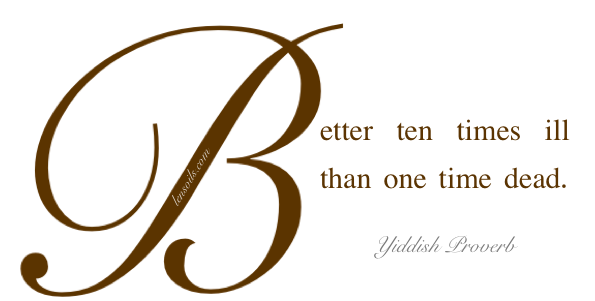 Yiddish Health Proverb
